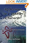 Reflections on Canadian Character: Fr...