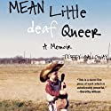 Mean Little Deaf Queer: A Memoir (       UNABRIDGED) by Terry Galloway Narrated by Elizabeth Hess