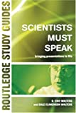 img - for Scientists Must Speak (Routledge Study Guides) book / textbook / text book