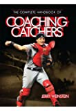 The Complete Handbook of Coaching Catchers