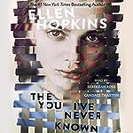 The You I've Never Known | Ellen Hopkins