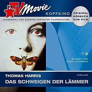 Das Schweigen der Lämmer (TV Movie Kopfkino 2) Hörbuch