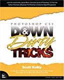 Photoshop CS3 Down & Dirty Tricks (0321503058) by Kelby, Scott