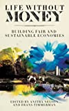 img - for Life Without Money: Building Fair and Sustainable Economies Paperback - December 6, 2011 book / textbook / text book