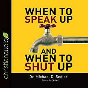 When to Speak Up & When to Shut Up Hörbuch