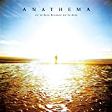 We're Here Because We're Here Anathema