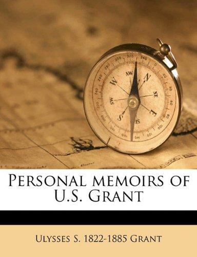 Personal memoirs of U.S. Grant Volume 1
