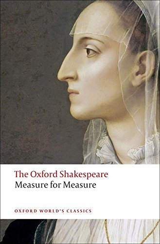 Oxford World's Classics: The Oxford Shakespeare: Measure for Measure (World Classics)