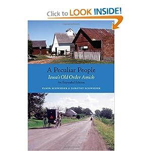 A Peculiar People - Iowas Old Order Amish by Elmer Schwieder and Dorothy Schwieder 2009 PDF eBook