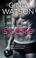 Score (St. Martin Family Saga) [Kindle Edition]