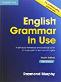Raymond Murphy English Grammar in Use with Answers: A Self-Study Reference and Practice Book for Intermediate Students of English