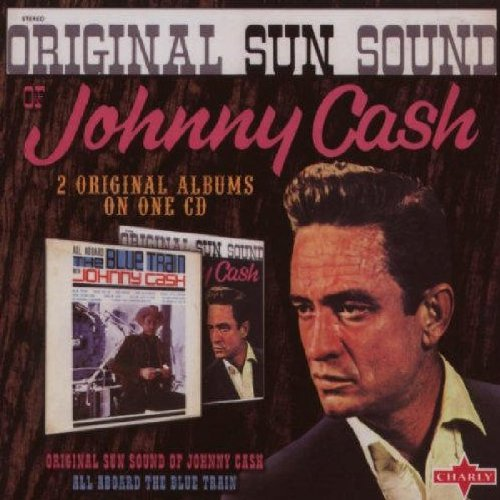 Johnny Cash - Original Sun Sound Of Johnny Cash / All Aboard The Blue Train - Zortam Music