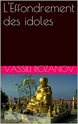 Vassili Rozanov - L'Effondrement des idoles (French Edition)