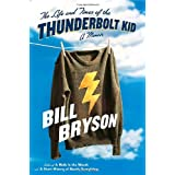 The Life and Times of the Thunderbolt Kid: A Memoir ~ Bill Bryson