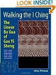 Walking the I Ching: The Linear Ba Gu...