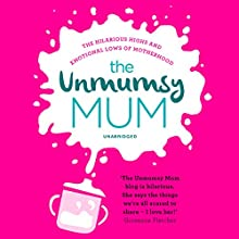 The Unmumsy Mum Audiobook by  The Unmumsy Mum Narrated by Sarah Turner