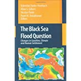 The Black Sea Flood Question: Changes in Coastline, Climate and Human Settlementvon &#34;Valentina Yanko-Hombach&#34;