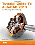 Tutorial Guide to AutoCAD 2013