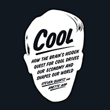 Cool: How the Brain's Hidden Quest for Cool Drives Our Economy and Shapes Our World Audiobook by Steven Quartz, Anette Asp Narrated by James Patrick Cronin