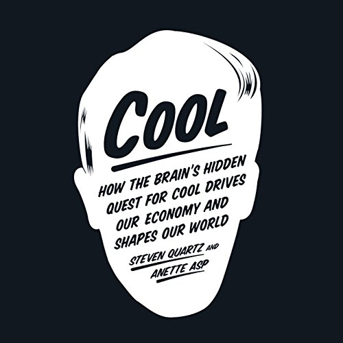Cool: How the Brain's Hidden Quest for Cool Drives Our Economy and Shapes Our World cover
