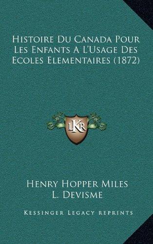 Histoire Du Canada Pour Les Enfants A L'Usage Des Ecoles Elementaires (1872)