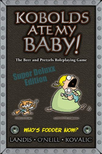 Kobolds Ate My Baby!: The Beer and Pretzels Roleplaying Game, Super Deluxx Edition