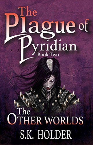 Book: The Plague of Pyridian (The Other Worlds Book 2) by S.K. Holder