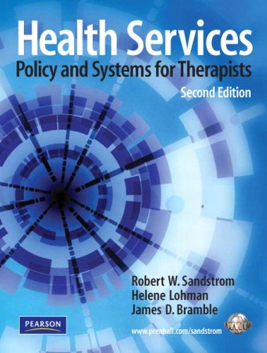 Health Services: Policy and Systems for Therapists (2nd Edition) PDF