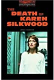 The Oxford Bookworms Library: Stage 2: 700 Headwords The Death of Karen Silkwood (019422970X) by Hannam, Joyce