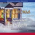 Somewhere Along the Way (       UNABRIDGED) by Jodi Thomas Narrated by Julia Gibson
