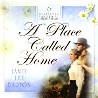 A Place Called Home (       UNABRIDGED) by Janet Lee Barton Narrated by Janet Lee Barton