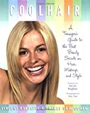 img - for Cool Hair: A Teenager's Guide to the Best Beauty Secrets on Hair, Makeup, and Style book / textbook / text book
