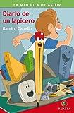 img - for Diario de un lapicero (Mochila de Astor) (Spanish Edition) book / textbook / text book