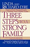 Three Steps to a Strong Family (0684802880) by Eyre, Linda