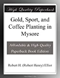 Gold, Sport, and Coffee Planting in Mysore