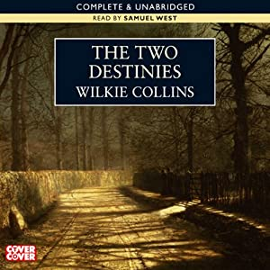 The Two Destinies | [Wilkie Collins]