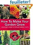 How to Make Your Garden Grow: A Begin...