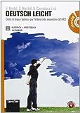 Deutsch leicht. Corso di lingua tedesca. Kursbuch-Arbeitsbuch-Fundgrube. Con espansione online. Con LibroLIM. Per le Scuole superiori. Con DVD-ROM: ... tedesca per l'intero ciclo secondario (A1-B2)