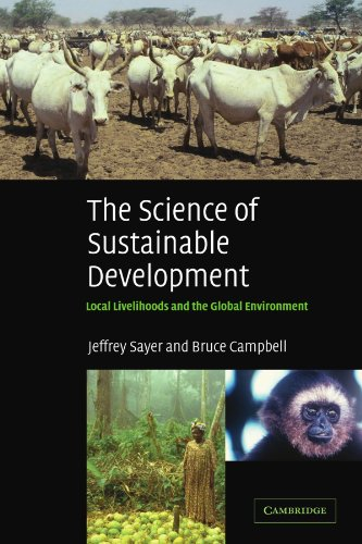 The Science of Sustainable Development: Local Livelihoods and the Global Environment (Biological Conservation, Restorati