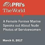 A Female Former Marine Speaks Out About Nude Photos of Servicewomen | Rachel Gotbaum,Joyce Hackel