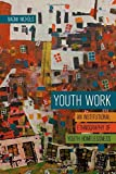 Youth Work: An Institutional Ethnography of Youth Homelessness