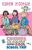 Crushes, Cliques and the Cool, School Trip (Ally's World)