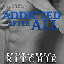 Addicted After All: Addicted, Book 3 (       UNABRIDGED) by Krista Ritchie, Becca Ritchie Narrated by Charles Carr, Erin Mallon