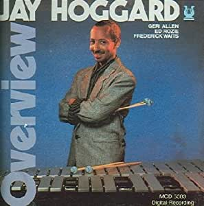Jay Hoggard - Overview