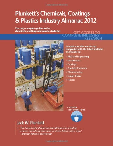 Plunkett'S Chemicals, Coatings & Plastics Industry Almanac 2012: Chemicals, Coatings & Plastics Industry Market Research, Statistics, Trends & Leading Companies