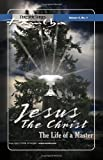Jesus the Christ, The Life of a Master (Fireside Series, Vol. 4, No. 1)