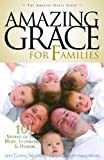 img - for Amazing Grace for Families: 101 Stories of Faith, Hope, Inspiration, & Humor (Amazing Grace) book / textbook / text book