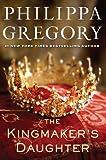 The Kingmaker?s Daughter