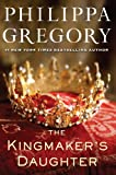 Philippa Gregory The Kingmaker's Daughter (Cousins' War)