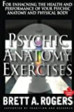 img - for The Psychic Anatomy Exercises: For Enhancing the Health and Performance of Your Psychic Anatomy and Physical Body book / textbook / text book